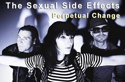 Perpetual Change -- The Sexual Side Effects