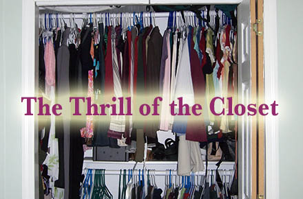 The Thrill of the Closet