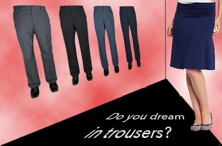 Do You Dream in Trousers?