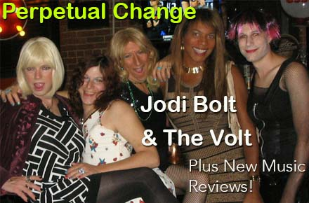 Perpetual Change: Music --  Drag rockers Jodi Jolt and The Volt