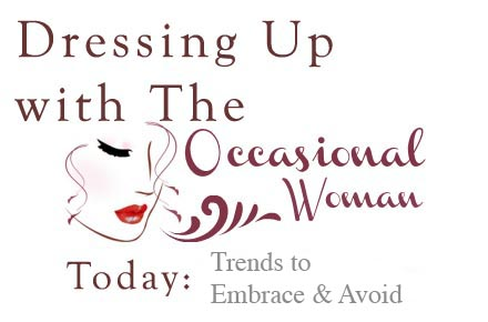 The Occasional Woman -- More Fashion Trends