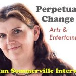 Perpetual Change: Meggan Sommerville & More!
