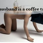 My Husband is a Coffee Table