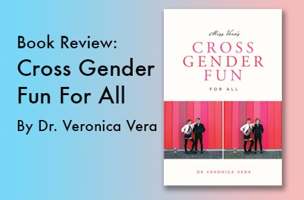 "Book Review: ""Cross Gender Fun For All"" by Dr. Veronica Vera"