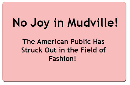 There Is No Joy in Mudville