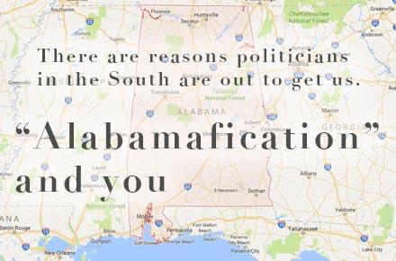Are We in Danger of Alabamafication?