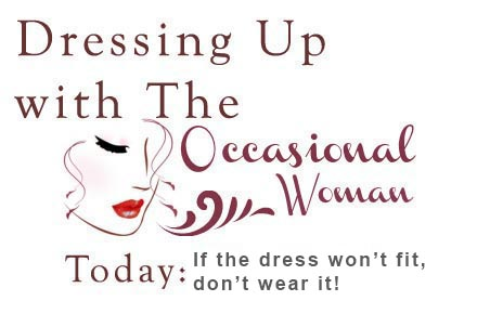 The Occasional Woman: Make Sure it Fits