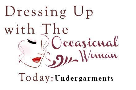 The Occasional Woman: Undergarments
