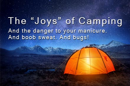 "Boob Sweat and Other Camping ""Fun"""
