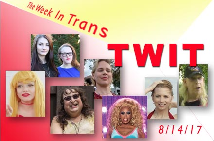The Week In Trans 8/14/17