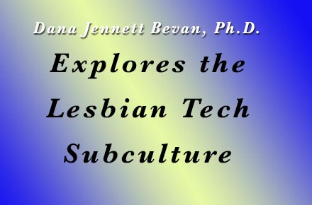 Exploring the Lesbian Tech Subculture