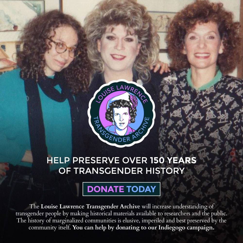 Donate to the Louise Lawrence Transgender Archive